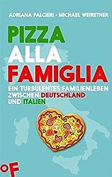 Pizza alla famiglia: Ein turbulentes Familienleben zwischen Deutschland und Italien