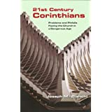 21 Century Corinthians: Problems and Pitfalls Facing the Church in a Dangerous Age