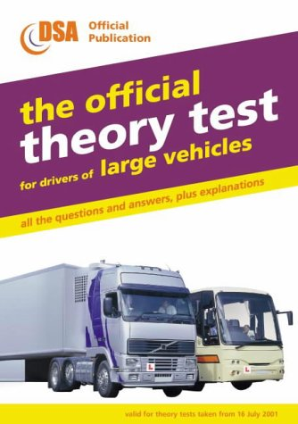 The Official Theory Test for Drivers of Large Vehicles: Valid for Theory Tests Taken from 16 July 2001