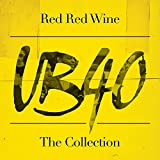 Red Red Wine: The Collection -  UB40