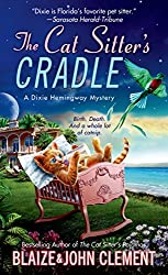 The Cat Sitter's Cradle: A Dixie Hemingway Mystery (Dixie Hemingway Mysteries Book 8)