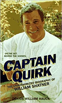 Captain Quirk: The Unauthorized Biography of William Shatner