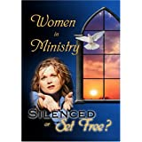 Women in Ministry Silenced or Set Free? 4 DVD Set