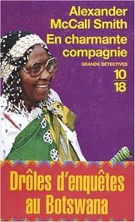 [Les enquêtes de Mma Ramotswe] : En charmante compagnie, McCall Smith, Alexander
