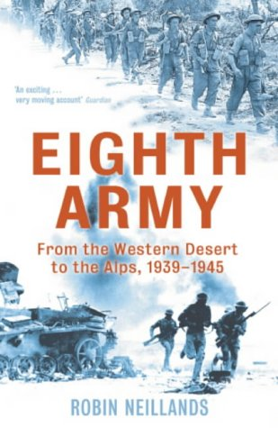 Eighth Army: From the Western Desert to the Alps, 1939-1945 (8th Army Ww2)