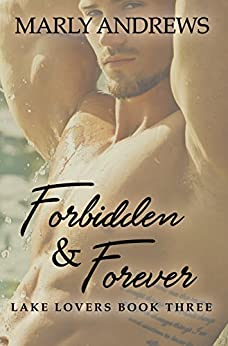 Forbidden & Forever (The Lake Lovers Series Book 3) by [Andrews, Marly]