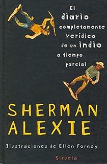 El diario completamente verídico de un indio a tiempo parcial par Alexie