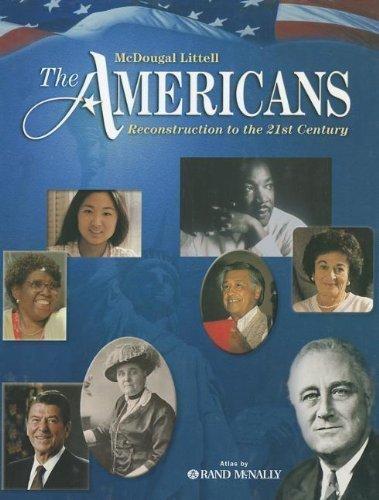 The Americans: Student Edition Reconstruction to the 21st Century 2007 by Gerald A. Danzer, J. Jorge Klor de Alva, Larry S. Krieger, L published by MCDOUGAL LITTEL (2006)
