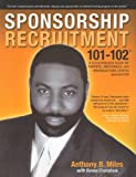 Sponsorship Recruitment 101-102, Anthony Miles and Renee Crenshaw, 097470864X