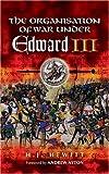 Organisation of War under Edward III, H.J. Hewitt, 1844152316