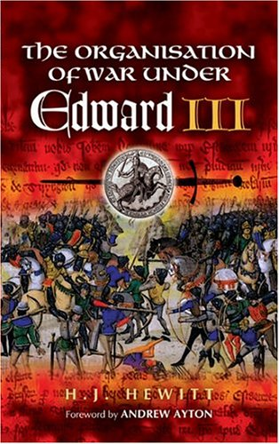 Download ORGANIZATION OF WAR UNDER EDWARD III: Foreword by Andrew Ayton ebook