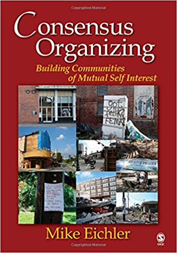 Superb Consensus Organizing: Building Communities Of Mutual Self Interest  Mutual Consensus