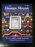 The Human Mosaic : Thematic Introduction to Cultural Geography, Jordan, Terry G. and Rowntree, Lester, 0060434813