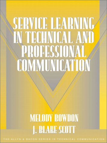 Service Learning in Technical and Professional Communication (Part of the Allyn & Bacon Series in Technical Communication)