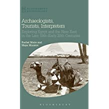 Archaeologists, Tourists, Interpreters: Exploring Egypt and the Near East in the Late 19th-Early 20th Centuries