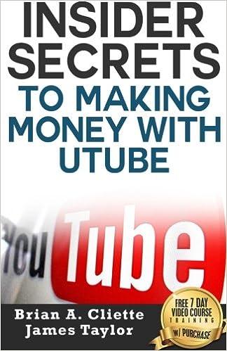 Book Insider Secrets To Making Money With Utube