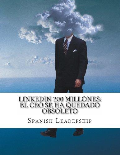 Descargar Libro Linkedin 200 Millones: El Ceo Se Ha Quedado Obsoleto Spanish Leadership
