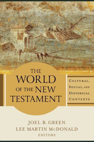 the-world-of-the-new-testament-cultural-social-and-historical-contexts