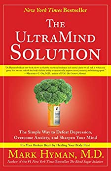 The UltraMind Solution: Fix Your Broken Brain by Healing Your Body First by [Hyman, Mark]