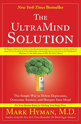 (The UltraMind Solution: Fix Your Broken Brain by Healing Your Body First)
