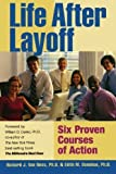 img - for Life After Layoff: Six Proven Courses of Action by Richard J. Van Ness Ph.D. (2009-07-25) book / textbook / text book