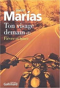 Ton visage demain, tome 1 : Fièvre et Lance par Marías