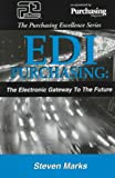 EDI Purchasing : The Electronic Gateway to the Future, Marks, Steven, 0945456271