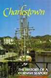 Charlestown: The History of a Cornish Seaport