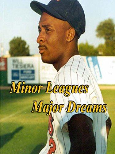 Minor Leagues Major Dreams by