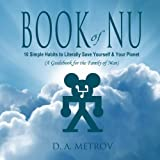 Book of NU: 10 Simple Habits to Literally Save Yourself and Your Planet