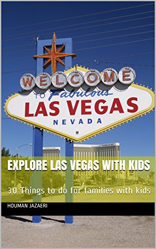 Explore Las Vegas with Kids: 30 Things to do for families with kids