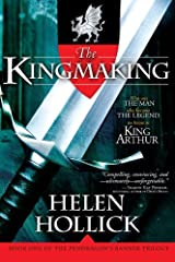 The Kingmaking: Book One of the Pendragon's Banner Trilogy Kindle Edition