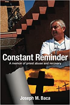 Book Constant Reminder: A memoir of priest abuse and recovery
