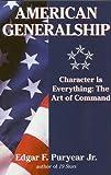 American Generalship, Edgar F. Puryear, 0891416587