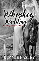 Whiskey Wedding (Tasting Whiskey Book 3)