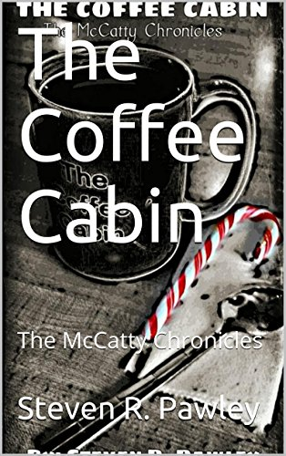 The Coffee Cabin: The McCatty Chronicles (Book II)