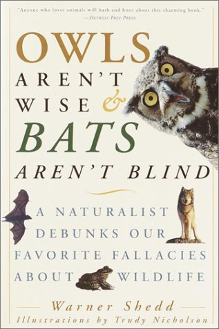 Owls Aren't Wise & Bats Aren't Blind: A Naturalist Debunks Our Favorite Fallacies About Wildlife cover