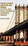 Finite Element Analysis and Design of Steel and Steel-Concrete Composite Bridges, Ellobody, Ehab, 0124172474