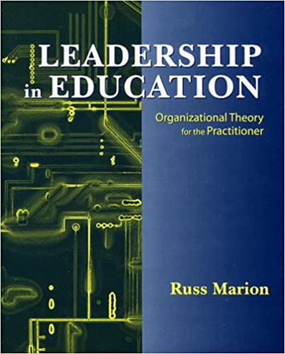 Organizational Theory For The Practitioner Leadership In Education