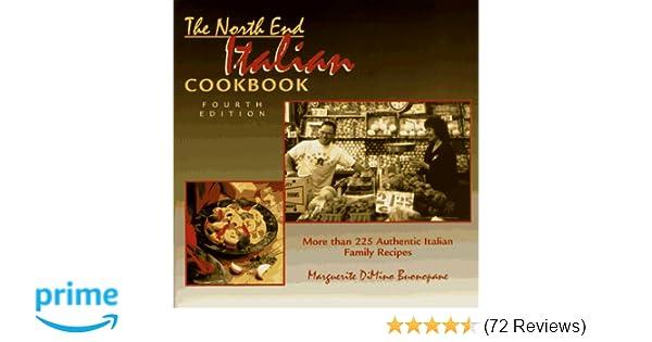 d3e961407a The North End Italian Cookbook, 4th: Marguerite DiMino Buonopane:  9781564409904: Amazon.com: Books