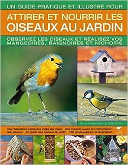 Amazon.fr - Attirer et nourrir les oiseaux au jardin - Jen Green - Livres 1a0463498a6a