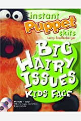 Instant Puppet Skits: Big Hairy Issues Kids Face Paperback