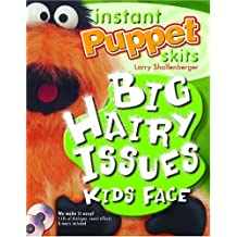 Instant Puppet Skits: Big Hairy Issues Kids Face Jun 1, 2004