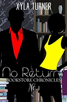 No Returns (Bookstore Chronicles Book 1) by [Turner, Xyla]