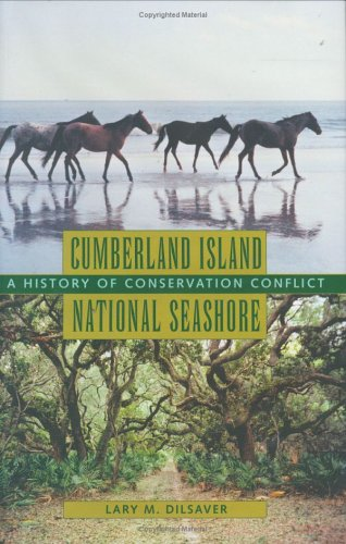 Cumberland Island National Seashore: A History of Conservation Conflict (Center ()