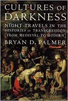 Book Cultures of Darkness: Night Travels in the Histories of Transgression