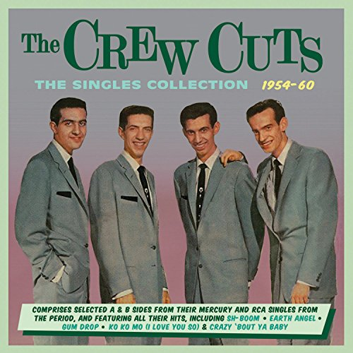 Crew Cuts - The Singles Collection 1954-60