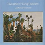 "Elias Jackson ""Lucky"" Baldwin, Sandra L. Snider, 0961962305"