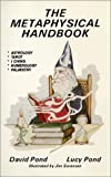 The Metaphysical Handbook, David Pond and Lucy Pond, 0915395185
