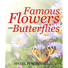 Famous Flowers And Butterflies: Beautiful Blossoms and Flowers for Kids